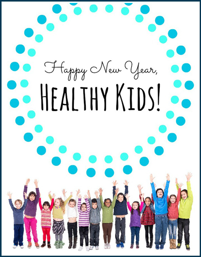 HAPPY NEW YEAR, HEALTHY KIDS!