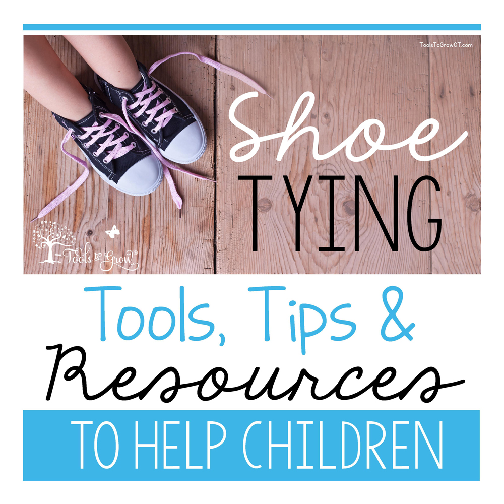 Shoe Tying Tips, Tools, and Resources to help children