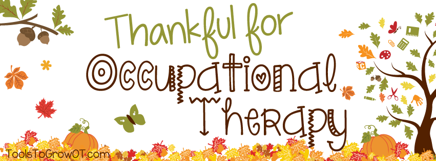 Tools to Grow - Thankful for Occupational Therapy