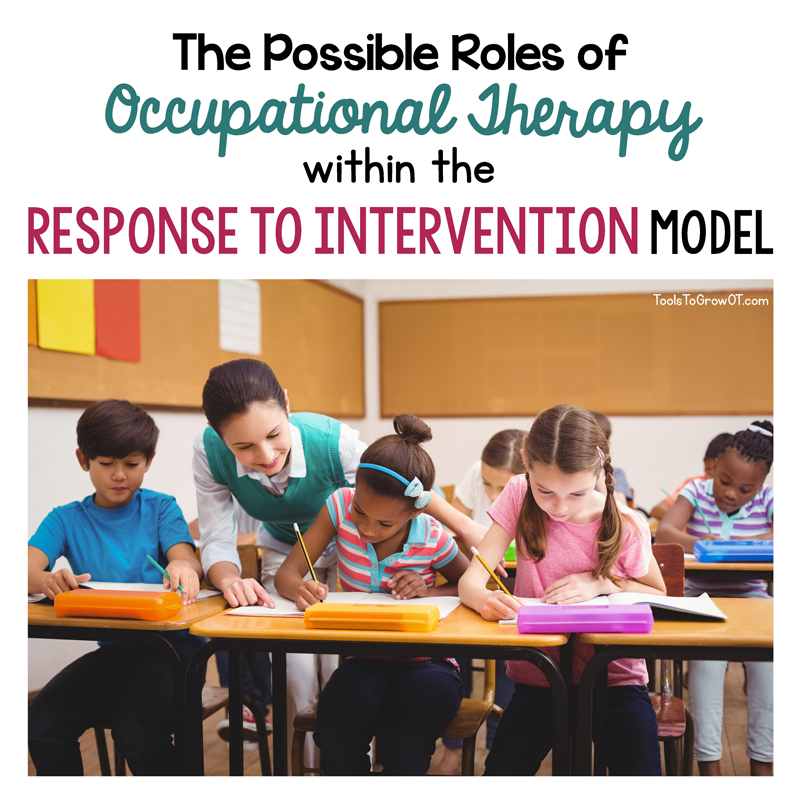 Response to Intervention (RTI) and Occupational Therapy Resources and Strategies