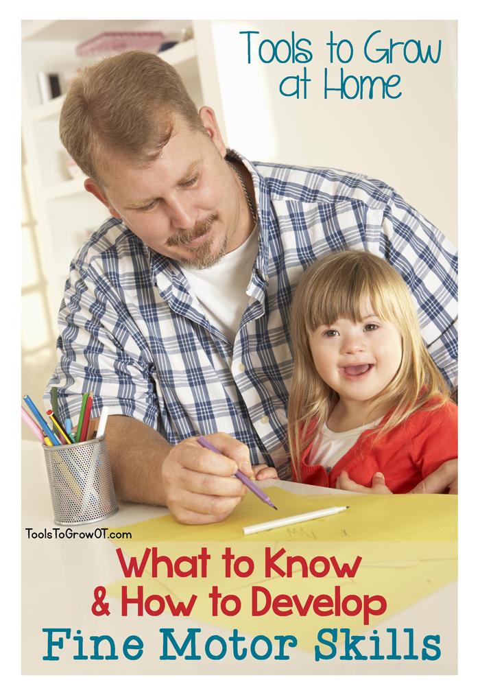 What to Know and How to Develop Fine Motor Skills - Tools to Grow at Home