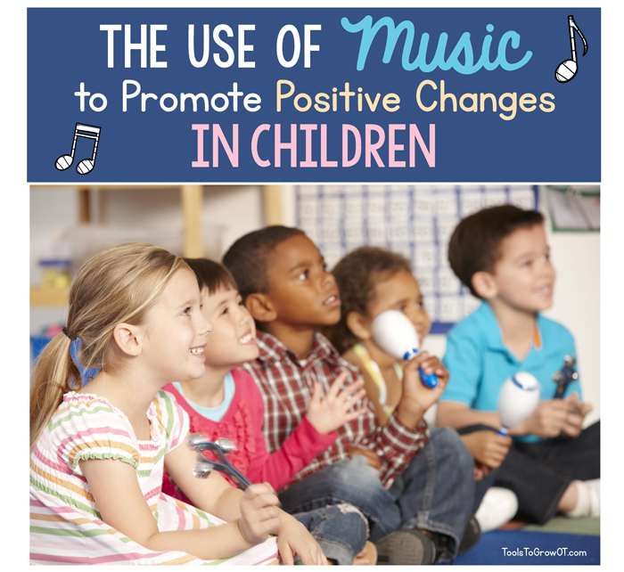 THE USE OF MUSIC TO PROMOTE POSITIVE CHANGES IN CHILDREN
